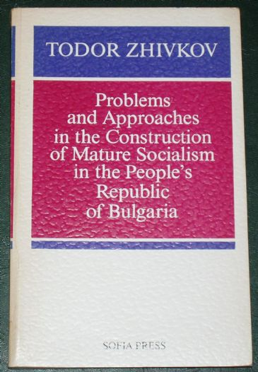 Problems and Approaches in the Construction of Socialism in Bulgaria
